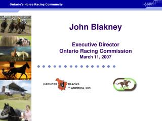 John Blakney Executive Director  Ontario Racing Commission March 11, 2007