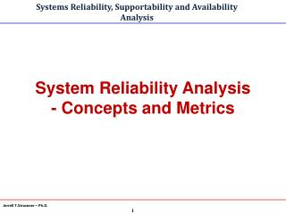 System Reliability Analysis - Concepts and Metrics