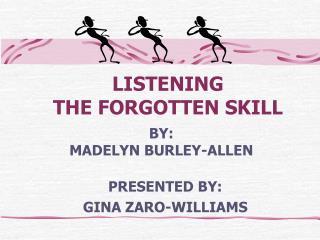 LISTENING  THE FORGOTTEN SKILL