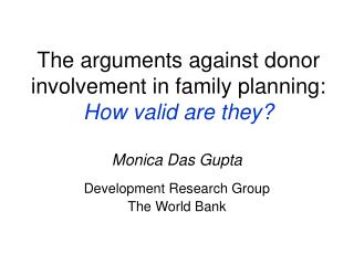 The arguments against donor involvement in family planning:  How valid are they?