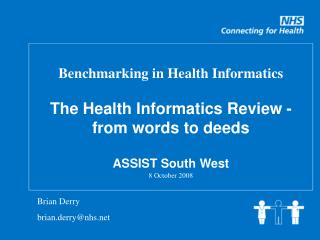 Benchmarking in Health Informatics The Health Informatics Review -   from words to deeds
