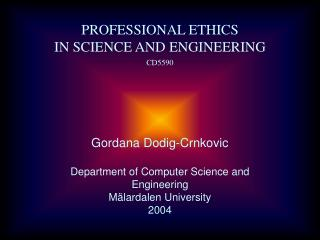 Gordana Dodig-Crnkovic Department of Computer Science and Engineering Mälardalen University 2004