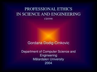 Gordana Dodig-Crnkovic Department of Computer Science and Engineering M�lardalen University 2004