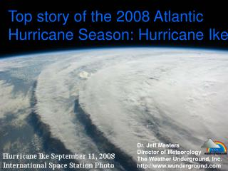 Top story of the 2008 Atlantic Hurricane Season: Hurricane Ike