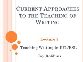 Current Approaches to the Teaching of Writing