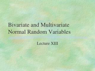 Bivariate and Multivariate Normal Random Variables