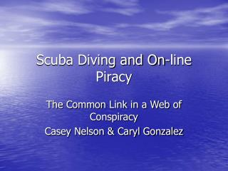 Scuba Diving and On-line Piracy