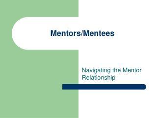 Mentors/Mentees