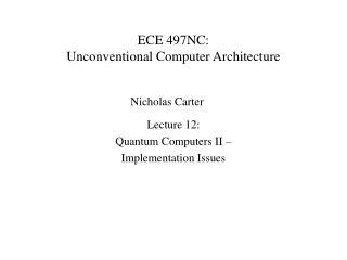 ECE 497NC:  Unconventional Computer Architecture