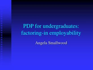 PDP for undergraduates: factoring-in employability