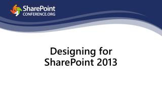 Designing  for SharePoint  2013