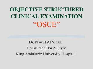 "OBJECTIVE STRUCTURED CLINICAL EXAMINATION ""OSCE"""