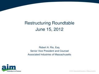 Restructuring Roundtable June 15, 2012 Robert A. Rio, Esq. Senior Vice President and Counsel