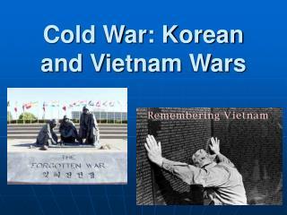 Cold War: Korean and Vietnam Wars