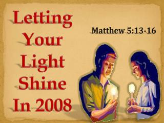 Letting Your Light Shine In 2008