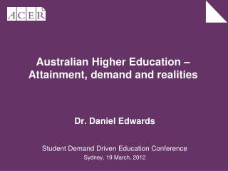 Australian Higher Education – Attainment, demand and realities