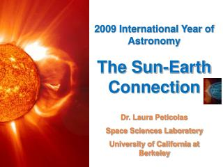 Dr. Laura Peticolas Space Sciences Laboratory University of California at Berkeley