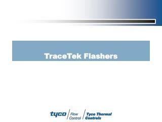 TraceTek Flashers