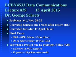 ECEN4533 Data Communications Lecture #3915 April 2013 Dr. George Scheets