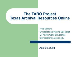 The TARO Project T exas  A rchival  R esources  O nline