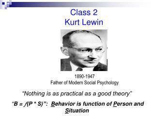 Class 2                                 Kurt Lewin