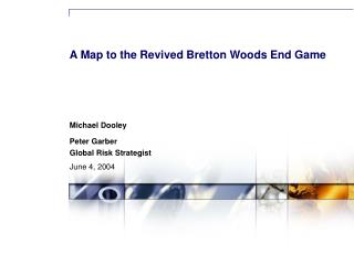 A Map to the Revived Bretton Woods End Game