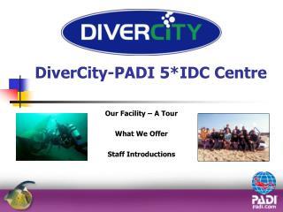 DiverCity-PADI 5IDC Centre