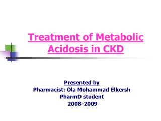 Treatment of Metabolic Acidosis in CKD
