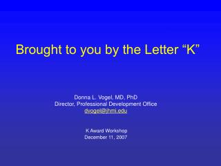 Brought to you by the Letter �K�