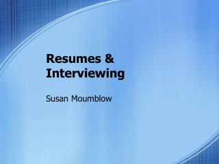 Resumes & Interviewing