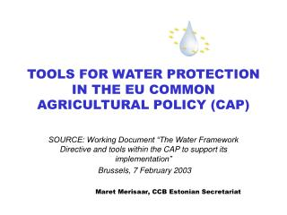 TOOLS FOR WATER PROTECTION IN THE EU COMMON AGRICULTURAL POLICY (CAP)