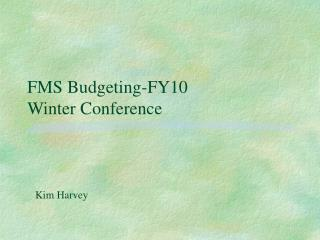 FMS Budgeting-FY10 Winter Conference