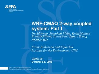 WRF-CMAQ 2-way coupled system: Part I
