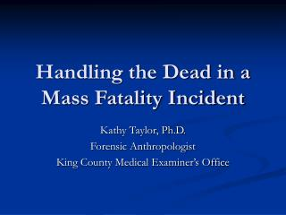 Handling the Dead in a Mass Fatality Incident