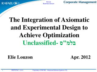 The Integration of Axiomatic and Experimental Design to Achieve Optimization Unclassified-  בלמ