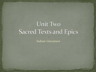 Unit Two Sacred Texts and Epics