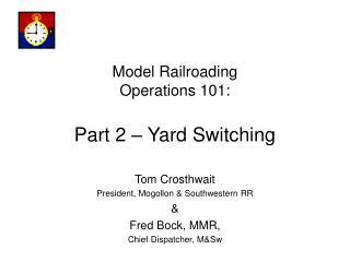 Model Railroading Operations 101: Part 2 � Yard Switching