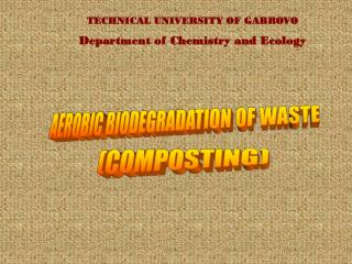 TECHNICAL UNIVERSITY OF GABROVO Department of Chemistry and Ecology