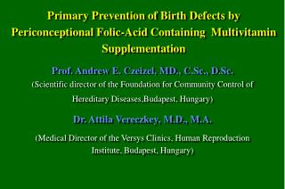 The deficiency or overdosage of certain nutrients may have a role in the origin of birth defects.