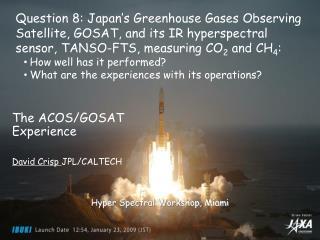 The ACOS/GOSAT Experience David Crisp  JPL/CALTECH