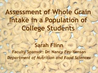 Assessment of Whole Grain Intake in a Population of College Students