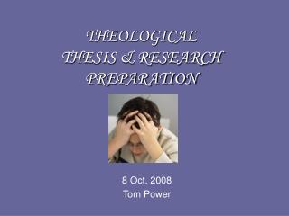 THEOLOGICAL THESIS  RESEARCH PREPARATION