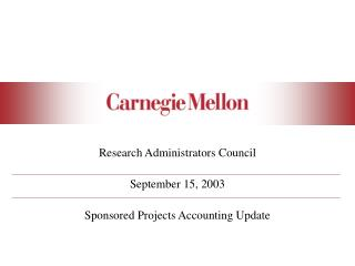 Research Administrators Council September 15, 2003 Sponsored Projects Accounting Update