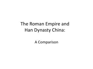 The Roman Empire and Han China: A close comparison