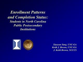 Xiaoyun Yang, UNC-GA Keith J. Brown, UNC-GA J. Keith Brown, NCCCS