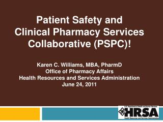 Patient  Safety  and  Clinical Pharmacy Services Collaborative  (PSPC)!