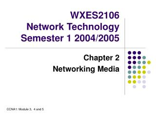 WXES2106 Network Technology Semester 1 2004/2005