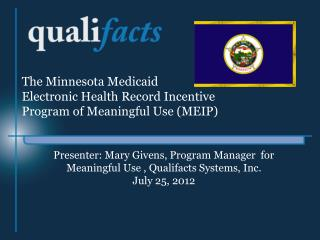 The Minnesota Medicaid  Electronic Health Record Incentive Program of Meaningful Use (MEIP)