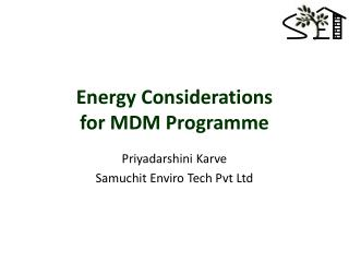 Energy Considerations  for MDM Programme