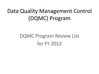 Data Quality Management Control (DQMC) Program